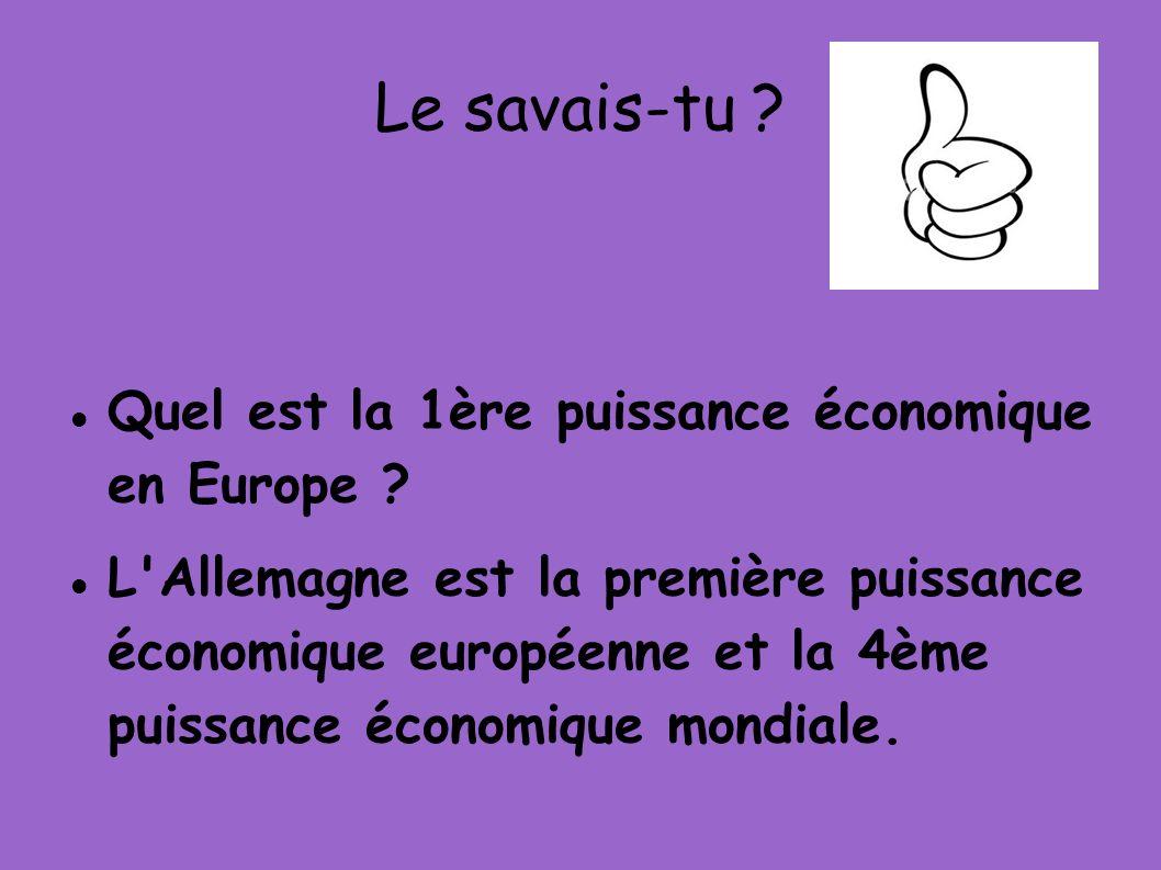Le savais-tu ? Quel est la 1ère puissance économique en Europe ? L'Allemagne est la première puissance économique européenne et la 4ème puissance écon