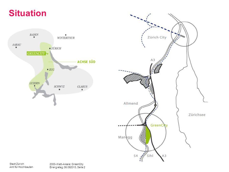 2000-Watt-Areale: GreenCity Energietag, 06.092013, Seite 2 Stadt Zürich Amt für Hochbauten Situation