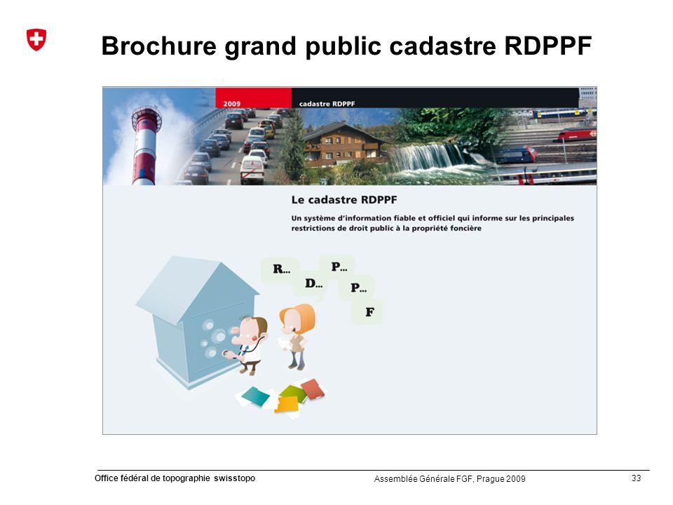 33 Office fédéral de topographie swisstopo Assemblée Générale FGF, Prague 2009 Brochure grand public cadastre RDPPF
