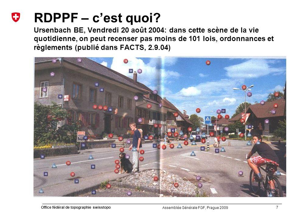 28 Office fédéral de topographie swisstopo Assemblée Générale FGF, Prague 2009 Introduction du cadastre RDPPF Calendrier