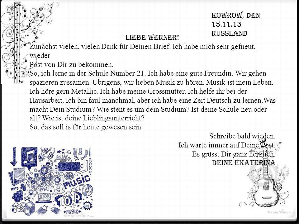 Kowrow, den 15.11.13 Russland Liebe Werner.Zun ȁ chst vielen, vielen Dank für Deinen Brief.