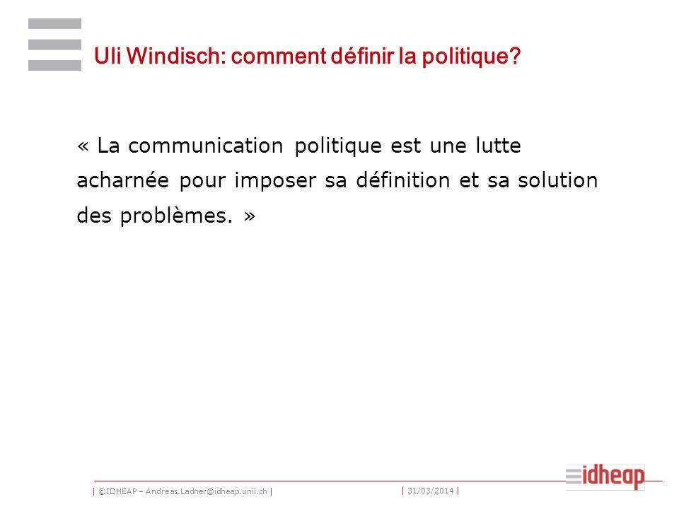 | ©IDHEAP – Andreas.Ladner@idheap.unil.ch | | 31/03/2014 | Instruments Suivant leur importance: - Le travail avec les médias - La mise à disposition des basiques - La communication directe - Les manifestations - Les moyens publicitaires