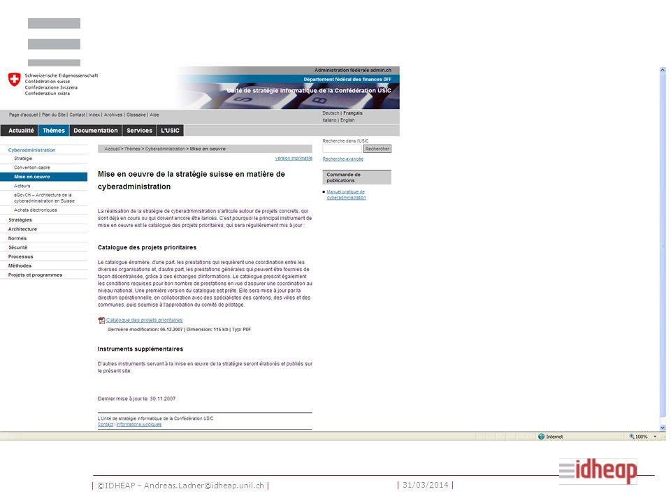| ©IDHEAP – Andreas.Ladner@idheap.unil.ch | | 31/03/2014 | Mise en oeuvre de la stratégie suisse en matière de cyberadministration