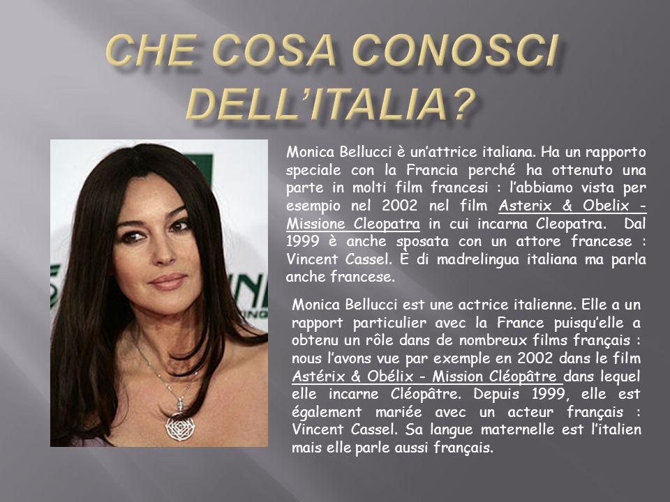 Monica Bellucci è unattrice italiana. Ha un rapporto speciale con la Francia perché ha ottenuto una parte in molti film francesi : labbiamo vista per