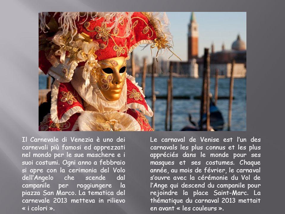 Il Carnevale di Venezia è uno dei carnevali più famosi ed apprezzati nel mondo per le sue maschere e i suoi costumi. Ogni anno a febbraio si apre con