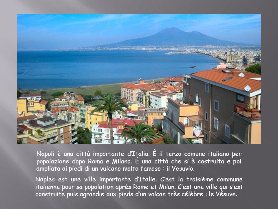 Napoli è una città importante dItalia. È il terzo comune italiano per popolazione dopo Roma e Milano. È una città che si è costruita e poi ampliata ai