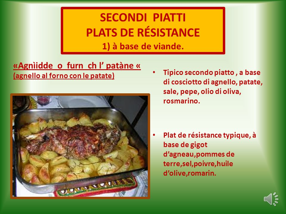 «Vremecìidde a la Sangiuannìidde« (vermicelli alla Sangiovannino) Si tratta del piatto tipico che si mangia la sera di San Giovanni (24 giugno ).