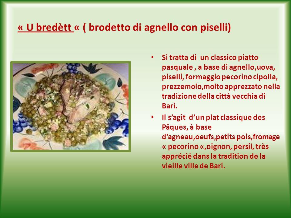SECONDI PIATTI PLATS DE RÉSISTANCE 1) à base de viande. Tipico secondo piatto, a base di cosciotto di agnello, patate, sale, pepe, olio di oliva, rosm