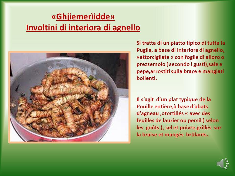«Brasciòle» de carcavàdd ( braciole di carne di cavallo ) E il piatto tipico del pranzo domenicale; si tratta di involtini di carne per lo più di cava
