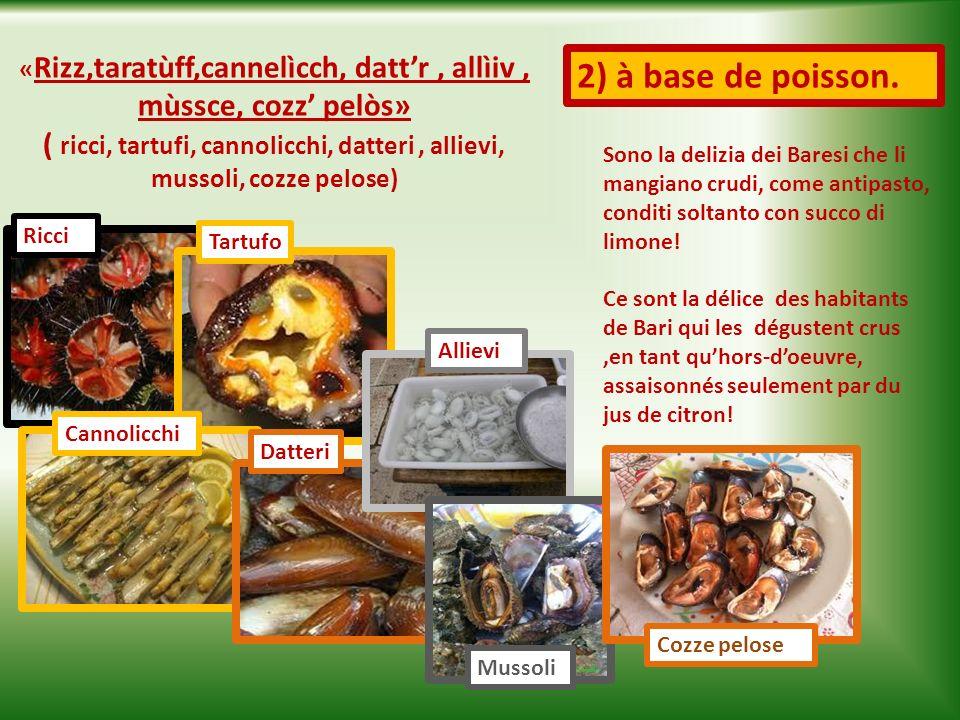 « Cazzavùnn» ( lumache di terra ) Si tratta di una vera leccornia,tipica della Puglia; si possono gustare lesse e poi condite con aglio, origano, olio doliva e peperoncino oppure lesse e poi fatte insaporire in un tegame con aglio, fatto rosolare nellolio doliva,pomodorini, sale e pepe, origano.