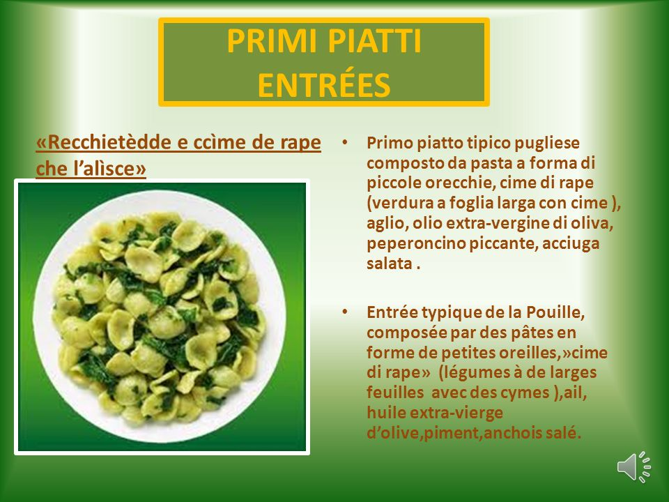 LA CUISINE DES POUILLES ( petite introduction ) La cucina delle Puglia ( nel sud dellItalia),è il perfetto esempio di unalimentazione mediterranea mod