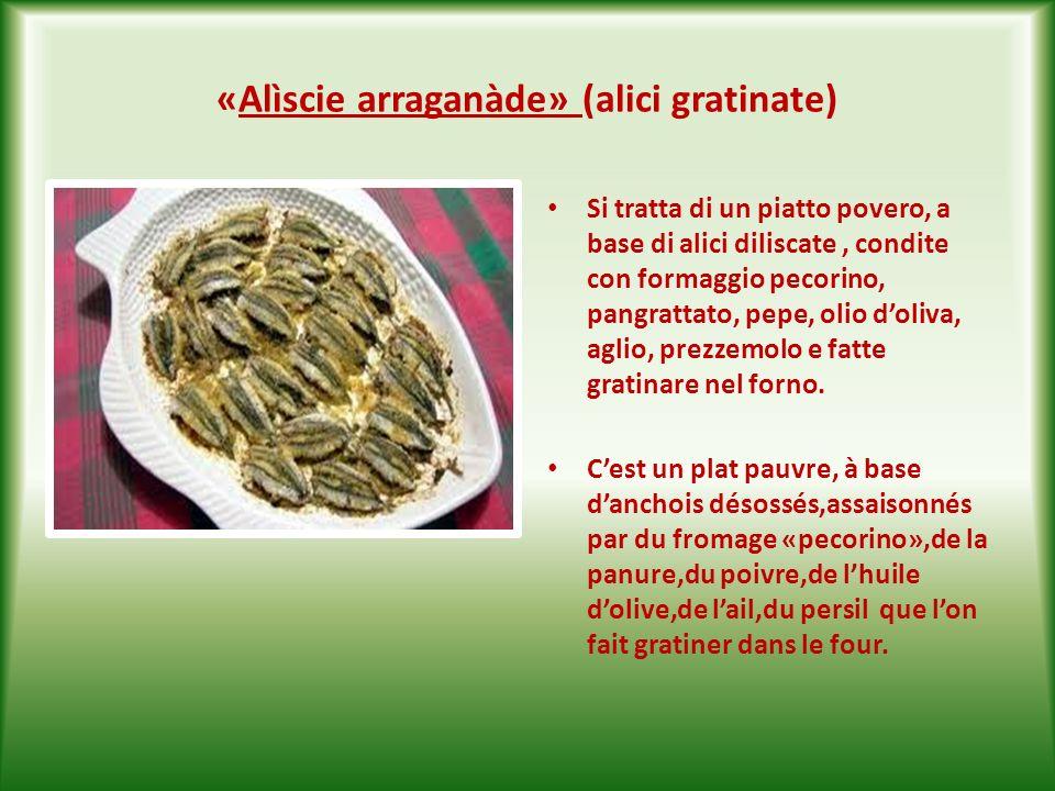 «Alìscie ccrùte » ( alici crude e marinate ) Anche loro sono la delizia del palato dei Baresi che le degustano crude come antipasto.