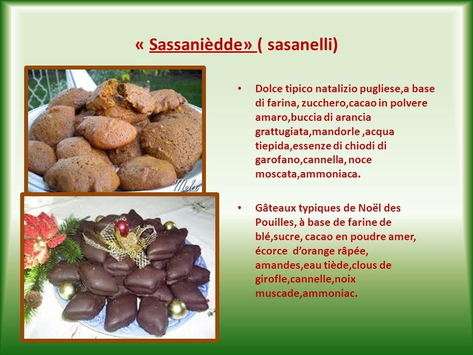 « Castagnèdde» ( castagnelle) Altro classico dolce natalizio pugliese, a base di mandorle tostate e tritate,zucchero, farina,scorza di limone grattugiata, chiodi di garofano,cannella, ammoniaca.