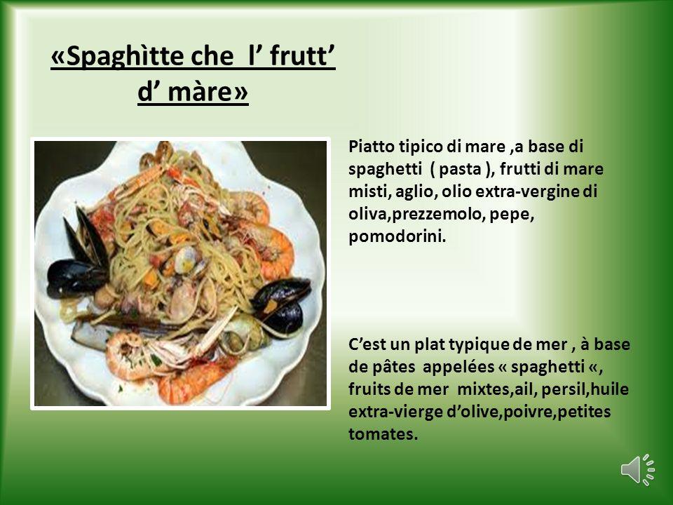 Piatto tipico di mare,a base di spaghetti ( pasta ), frutti di mare misti, aglio, olio extra-vergine di oliva,prezzemolo, pepe, pomodorini.