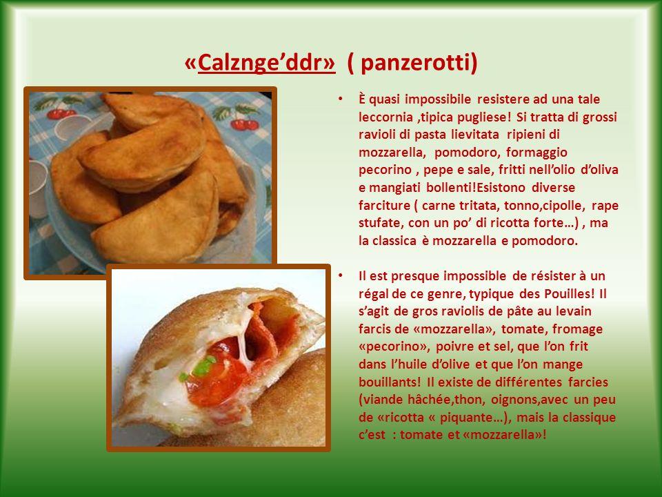 b) salées È una leccornia, tipica di tutta la Puglia; si tratta di pasta lievitata condita con pomodori a pezzi, olive,origano, sale, olio doliva che