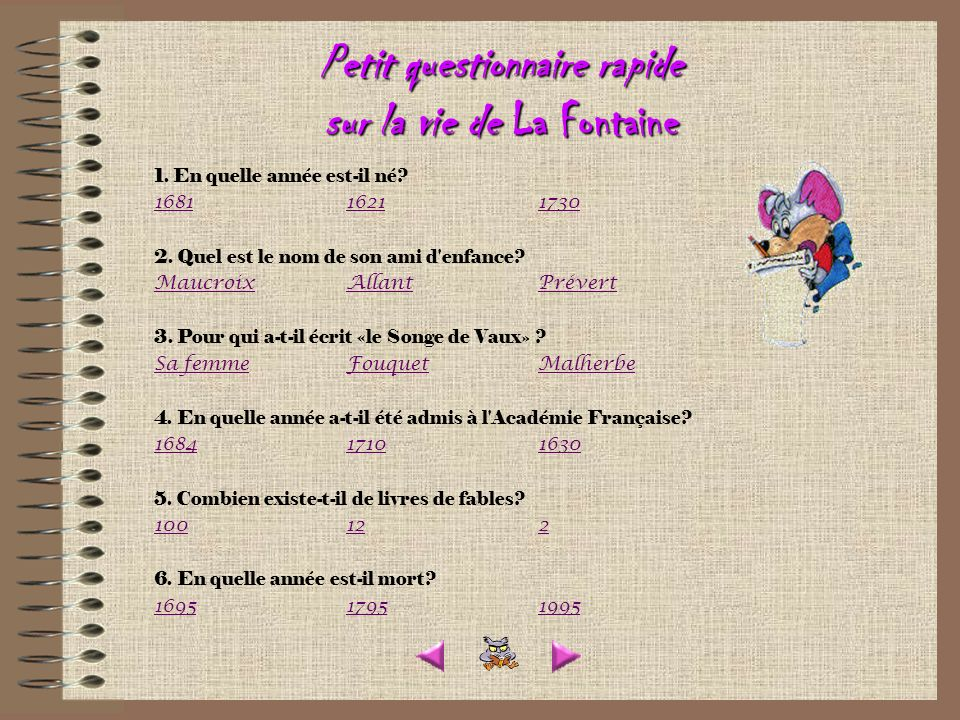 Petit questionnaire rapide sur la vie de La Fontaine 1.