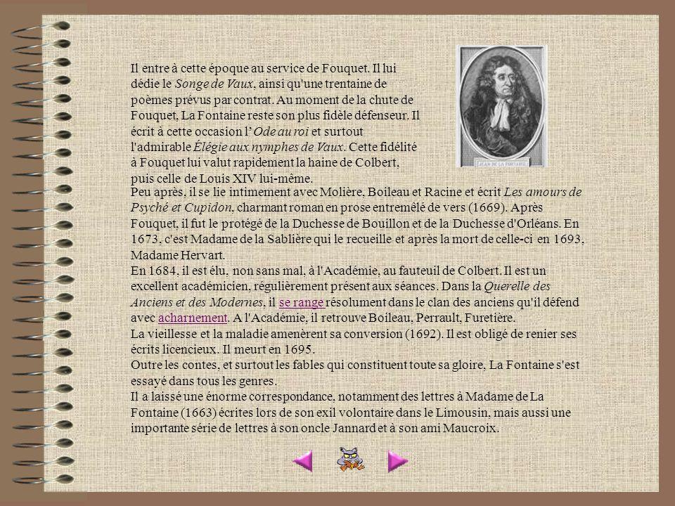 Peu après, il se lie intimement avec Molière, Boileau et Racine et écrit Les amours de Psyché et Cupidon, charmant roman en prose entremêlé de vers (1669).