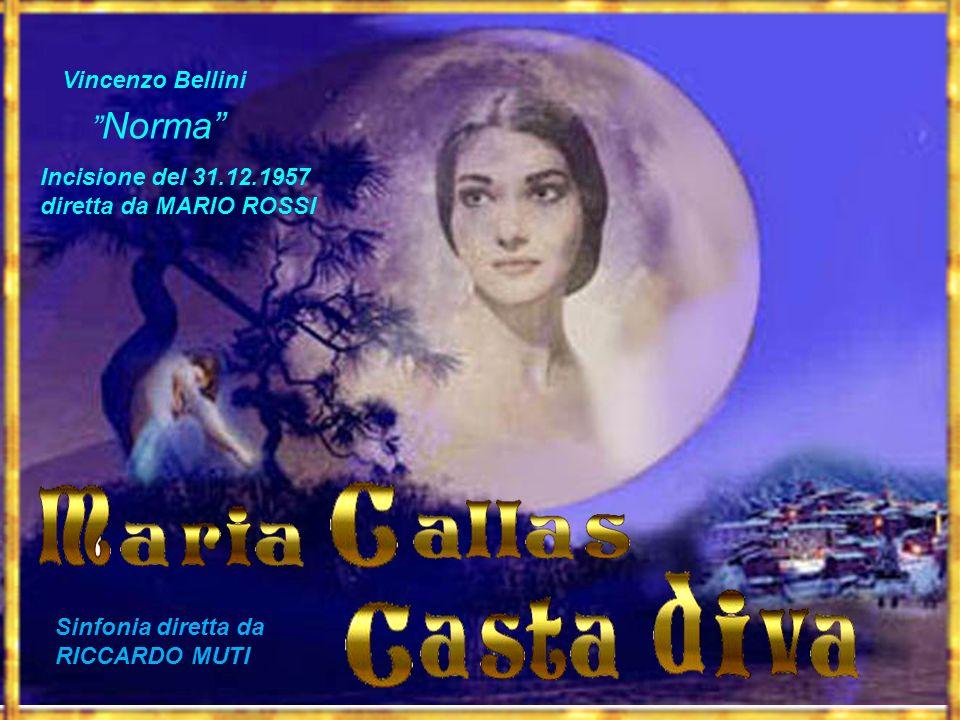 Vincenzo Bellini Norma Sinfonia diretta da RICCARDO MUTI Incisione del 31.12.1957 diretta da MARIO ROSSI