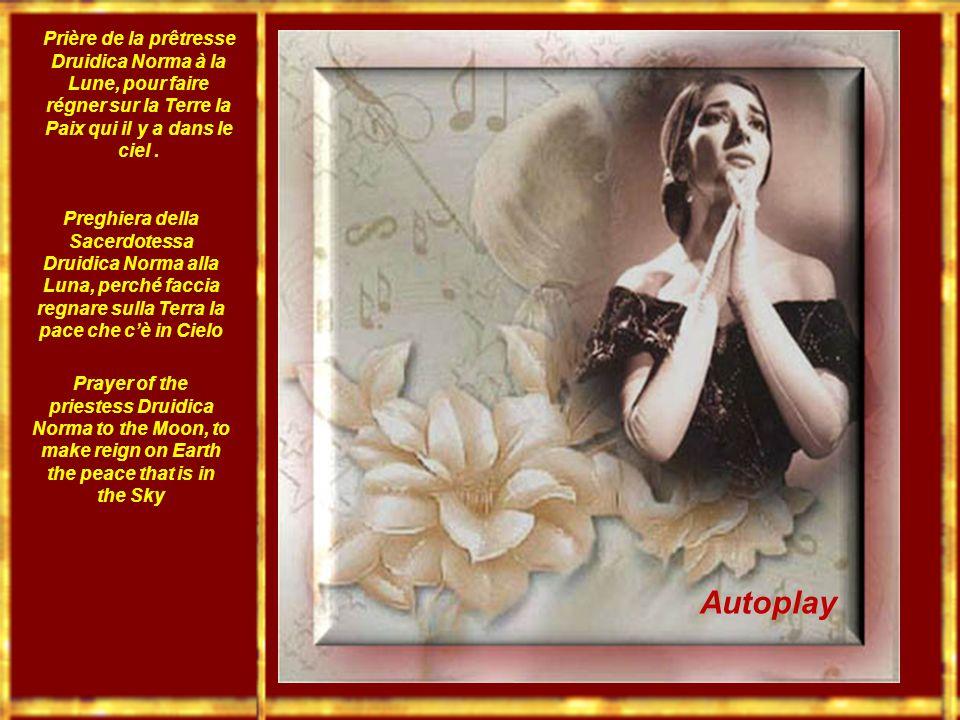 Autoplay Prière de la prêtresse Druidica Norma à la Lune, pour faire régner sur la Terre la Paix qui il y a dans le ciel.