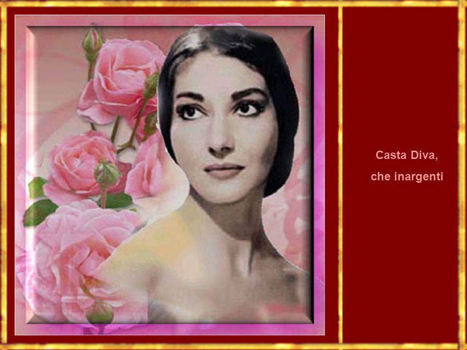 Casta Diva, che inargenti
