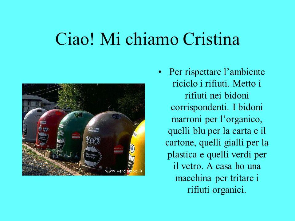 Salut! Je mappelle Cristina Pour respecter lenvironnement je recycle les déchets. Je mets les déchets dans les poubelles spéciales. Les poubelles marr