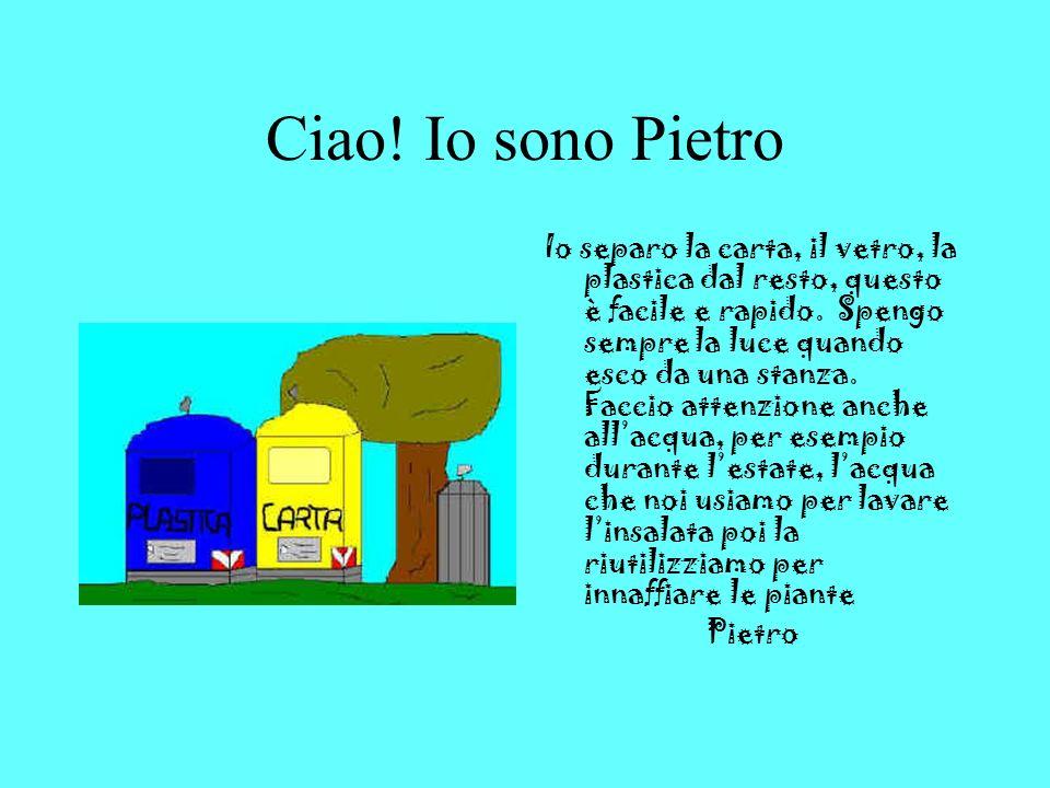 Salut! Moi, cest Pietro Moi je trie le papier, le verre, le plastique et le reste, ça cest facile et rapide. Jéteins toujours la lumière en sortant du