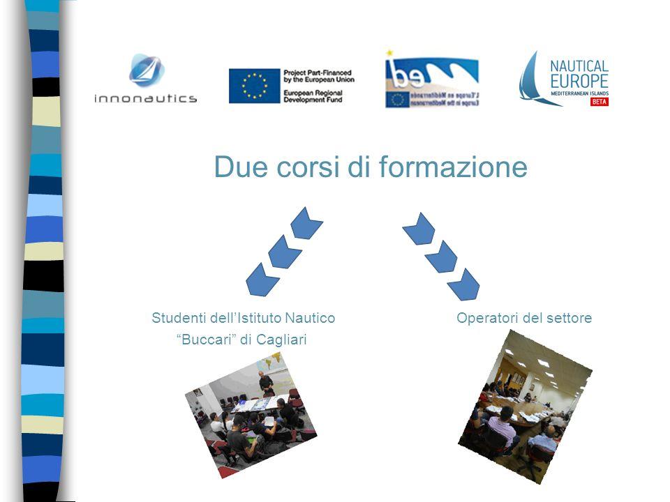 Due corsi di formazione Studenti dellIstituto Nautico Operatori del settore Buccari di Cagliari