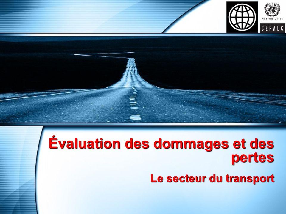 Évaluation des dommages et des pertes Le secteur du transport