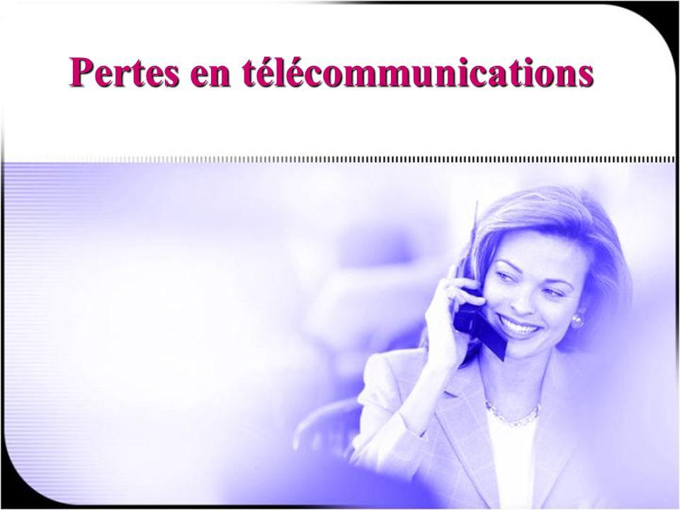 24 août 2007 RJovel25 Pertes en télécommunications