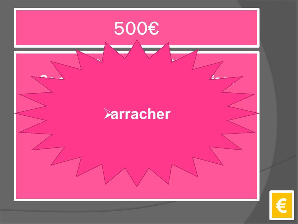 500€ sortir avec effort, Ce que tu fait avec les mauvaises herbes €  arracher