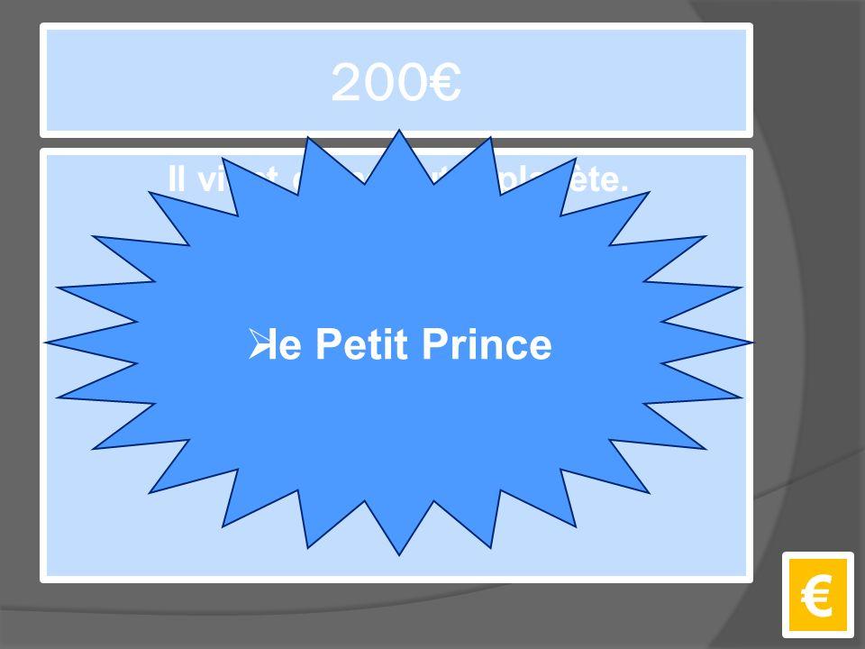 200€ Il vient d'une autre planète. €  le Petit Prince