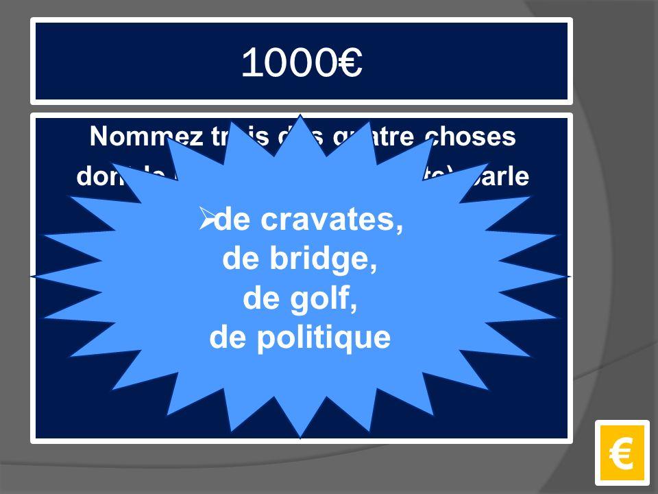 1000€ Nommez trois des quatre choses dont le pilote (comme adulte) parle avec les grandes personnes.