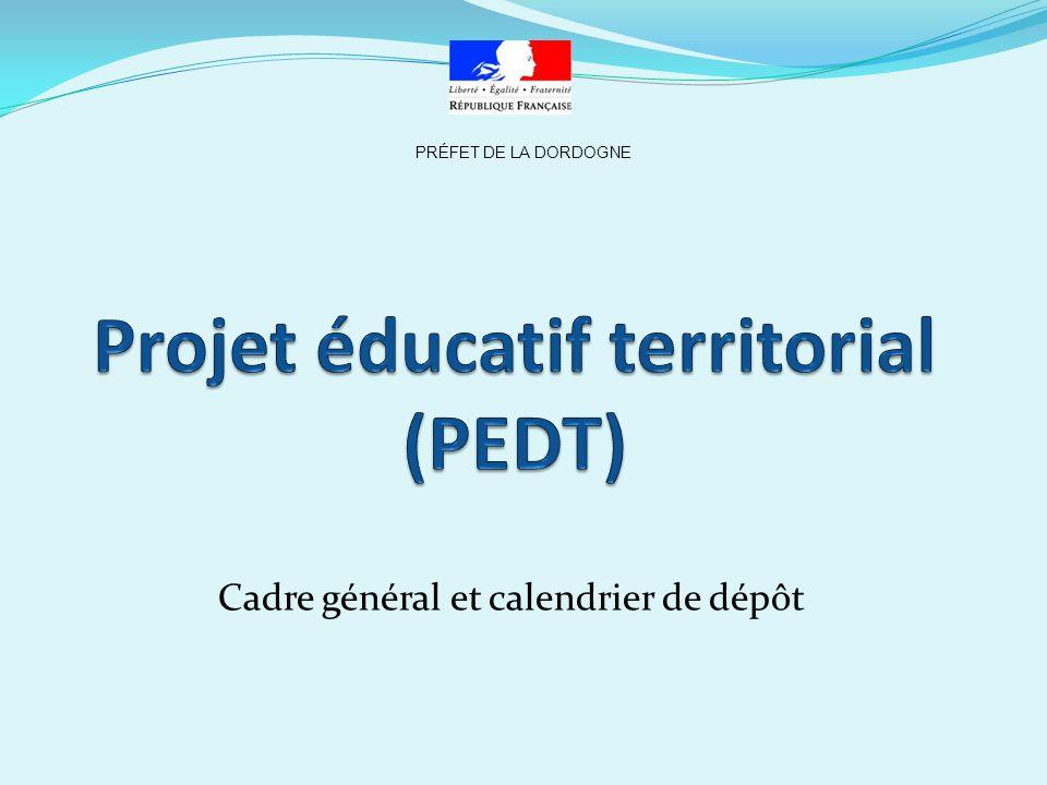Cadre général et calendrier de dépôt PRÉFET DE LA DORDOGNE