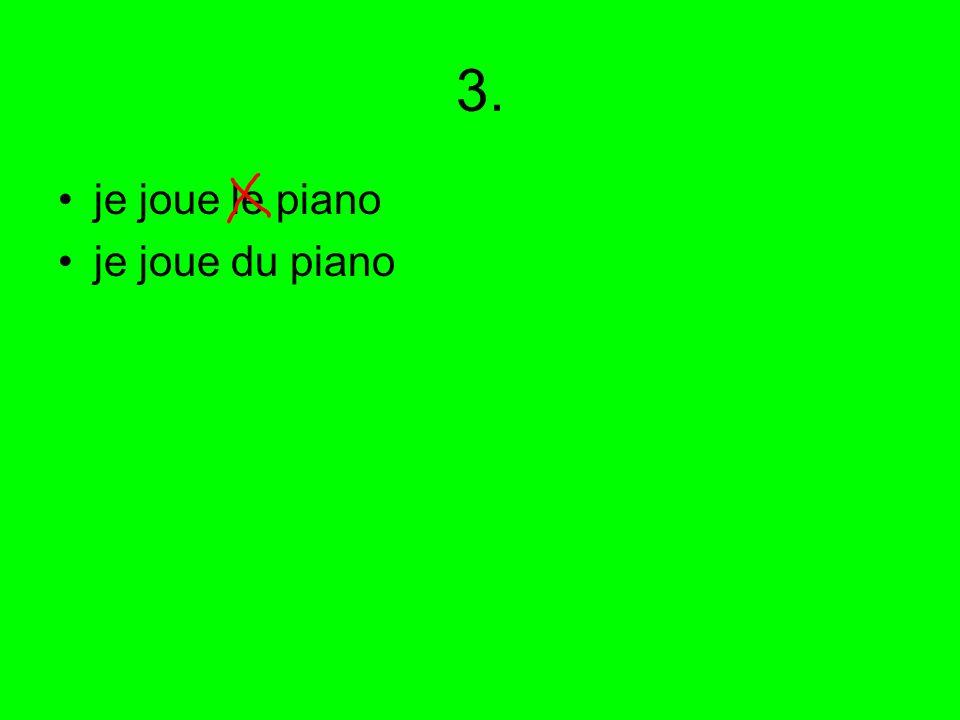 3. je joue le piano je joue du piano