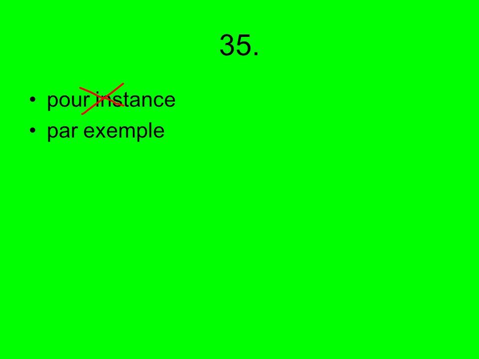 35. pour instance par exemple