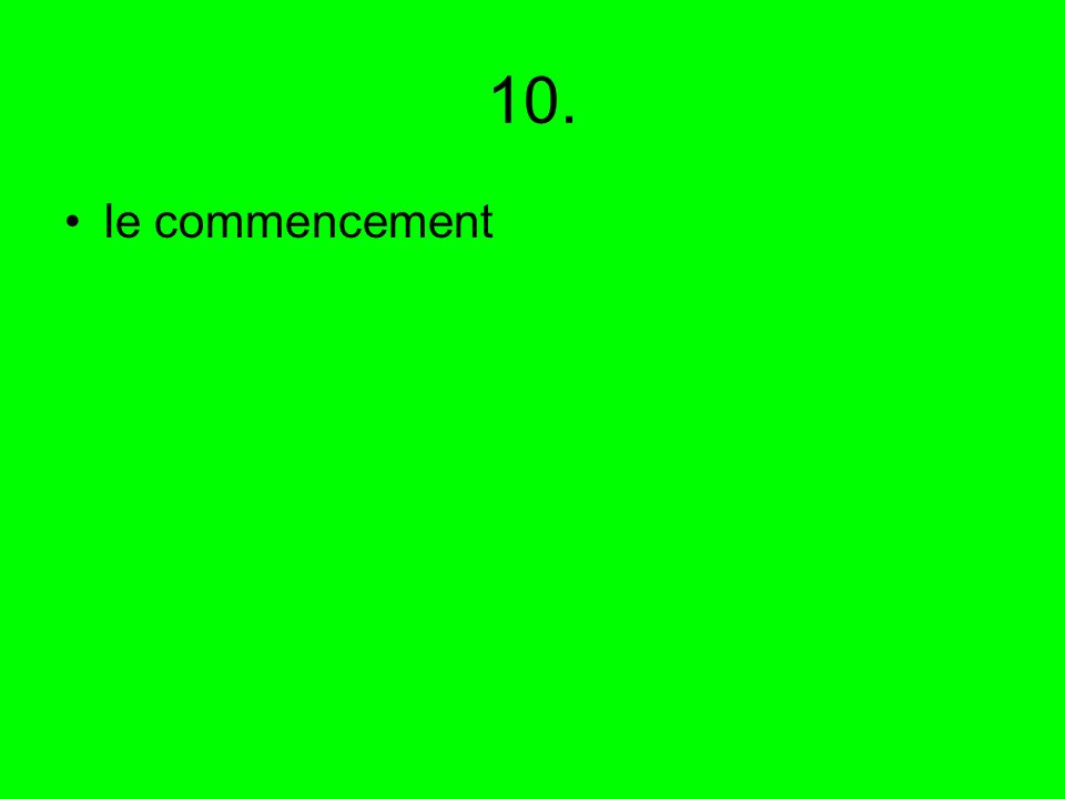 10. le commencement