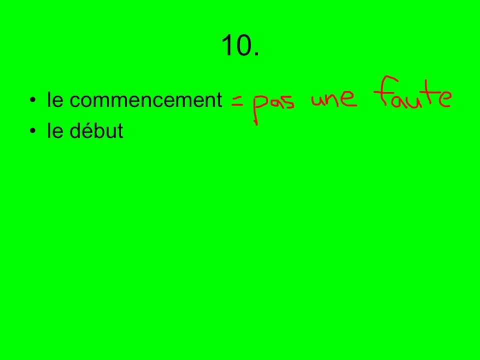 10. le commencement le début
