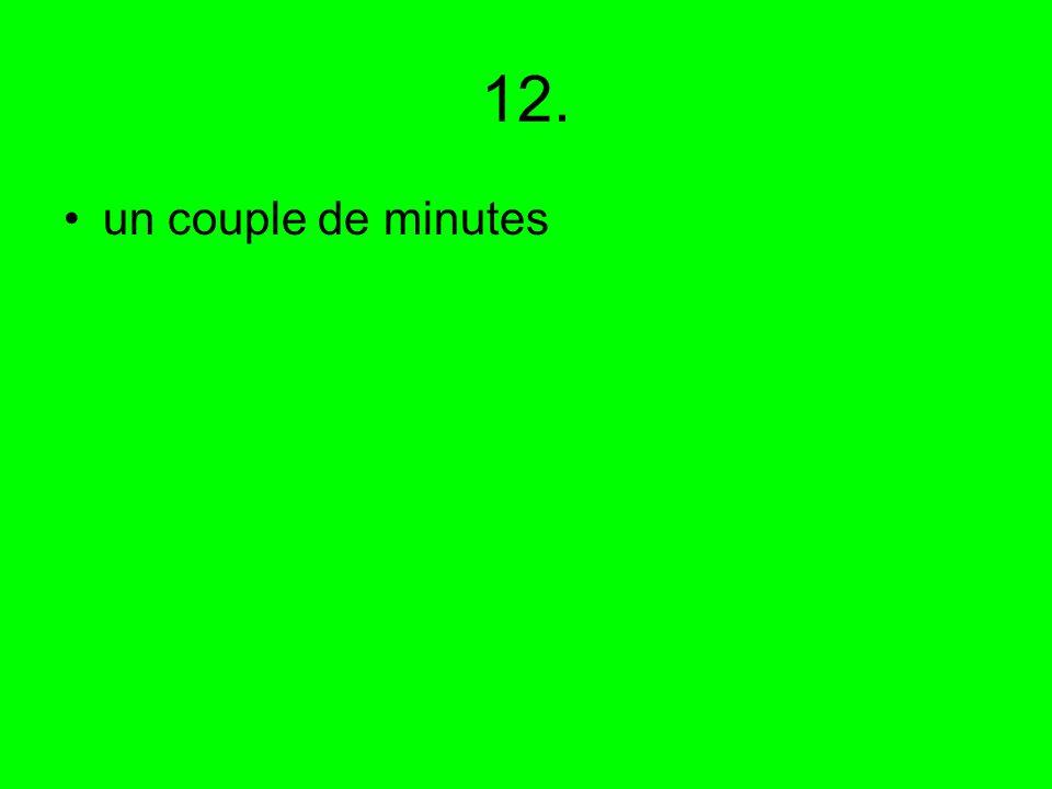 12. un couple de minutes