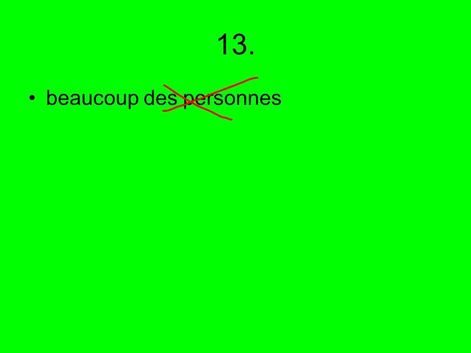 13. beaucoup des personnes
