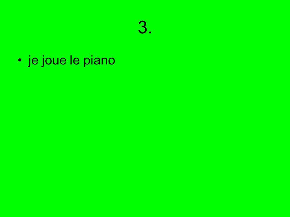 3. je joue le piano