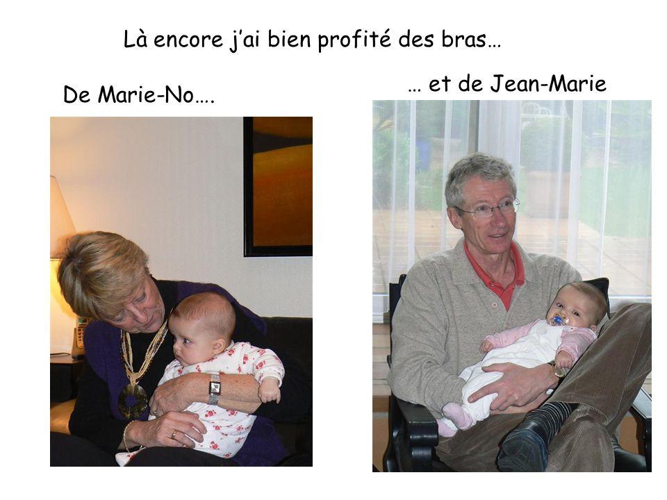 Là encore j'ai bien profité des bras… De Marie-No…. … et de Jean-Marie