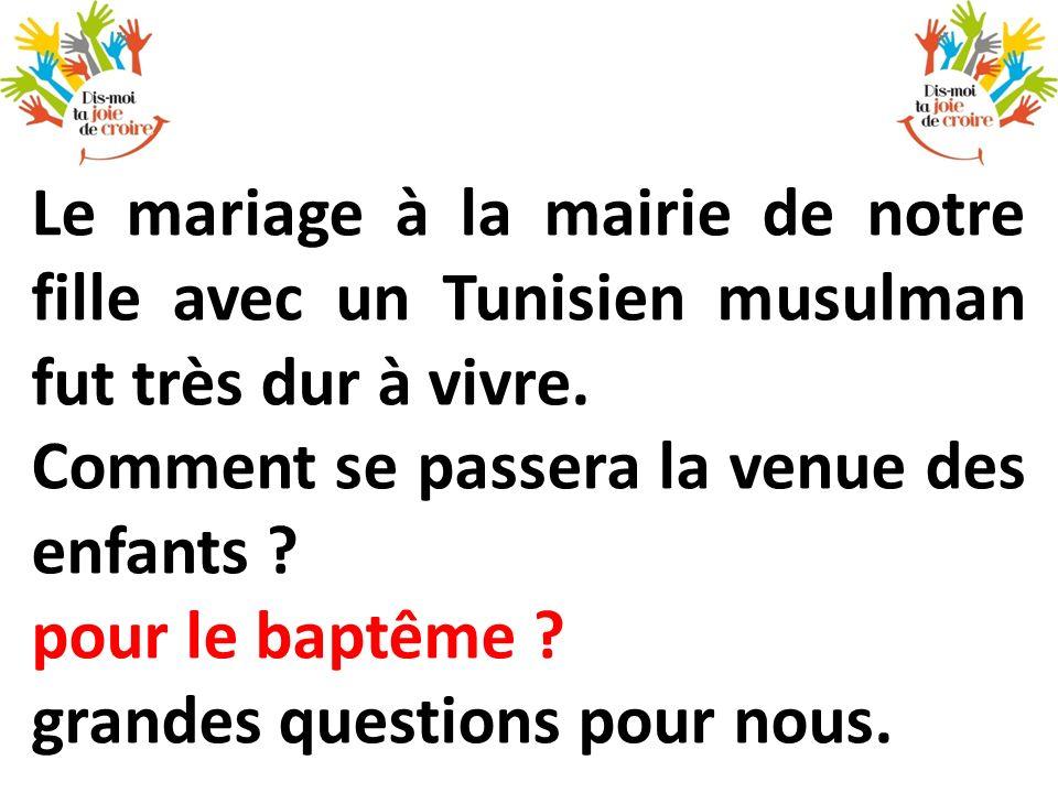 Le mariage à la mairie de notre fille avec un Tunisien musulman fut très dur à vivre.