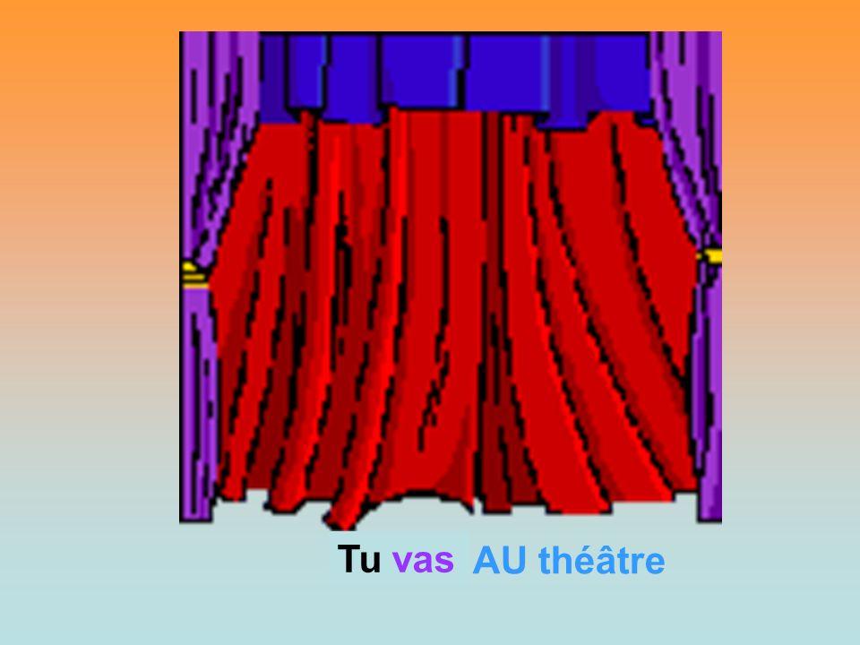 AU théâtre Tu? Tu vas