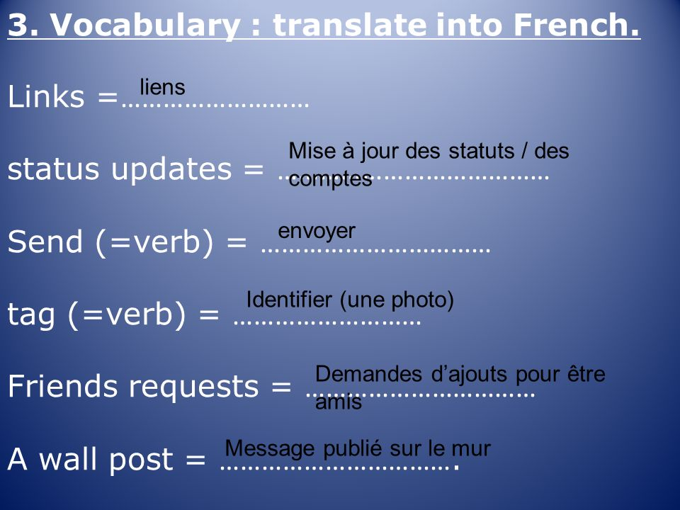 3. Vocabulary : translate into French.