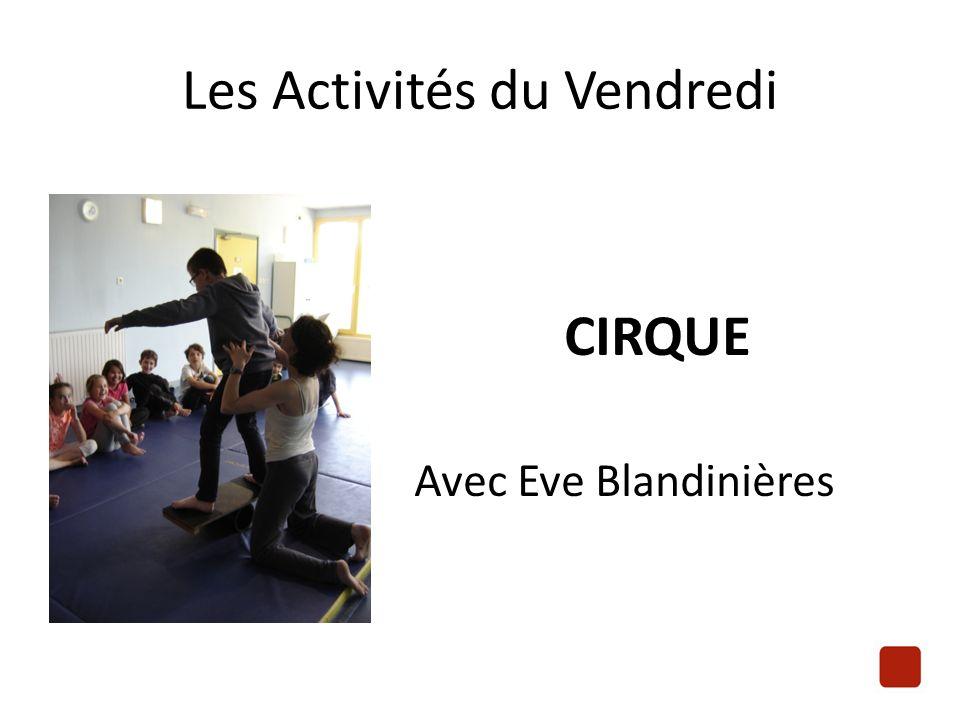 Les Activités du Vendredi CIRQUE Avec Eve Blandinières