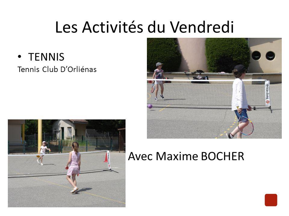 Les Activités du Vendredi TENNIS Tennis Club D'Orliénas Avec Maxime BOCHER