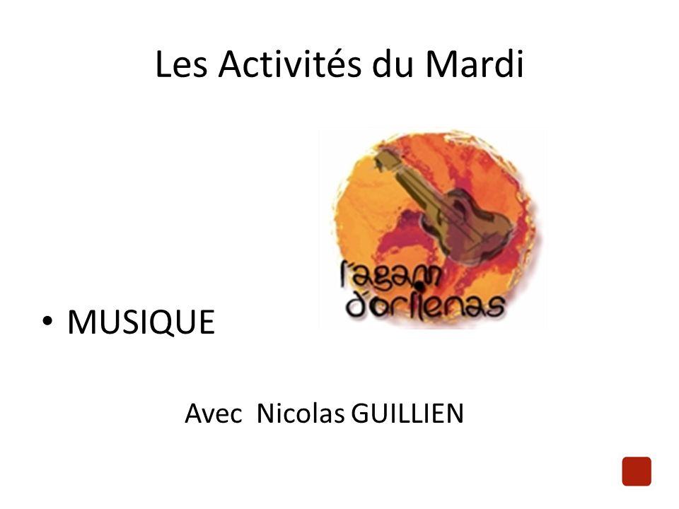 Les Activités du Mardi MUSIQUE Avec Nicolas GUILLIEN