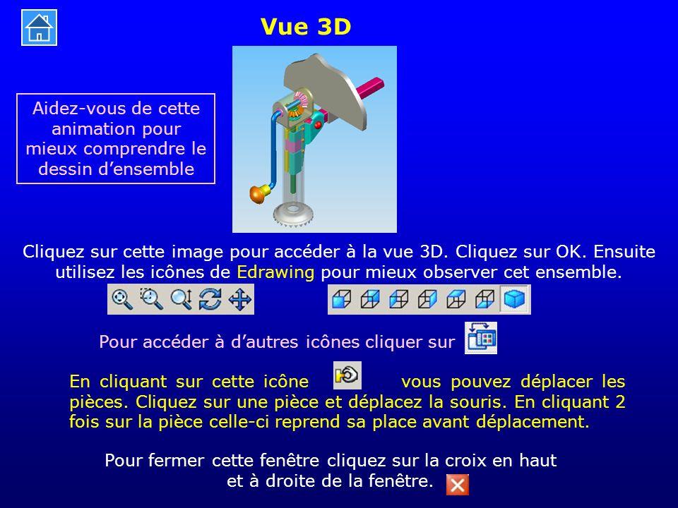 Vue 3D Aidez-vous de cette animation pour mieux comprendre le dessin d'ensemble Pour fermer cette fenêtre cliquez sur la croix en haut et à droite de