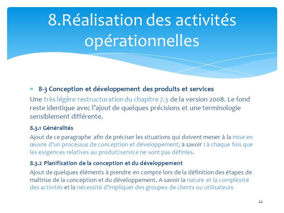  8-3 Conception et développement des produits et services Une très légère restructuration du chapitre 7.3 de la version 2008.