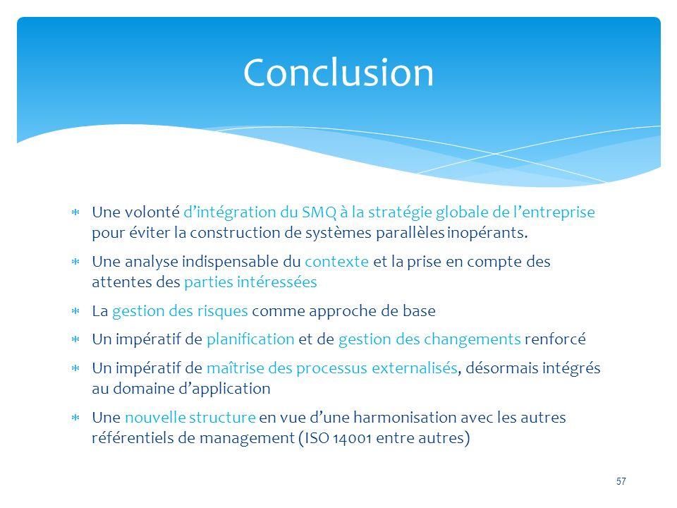  Une volonté d'intégration du SMQ à la stratégie globale de l'entreprise pour éviter la construction de systèmes parallèles inopérants.